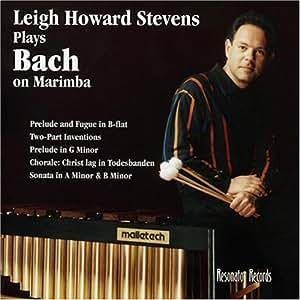 Leigh Howard Stevens plays Bach on Marimba