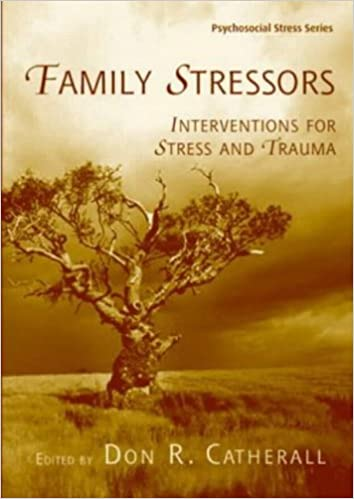 Family Stressors And Traumatic >> Family Stressors Interventions For Stress And Trauma Psychosocial