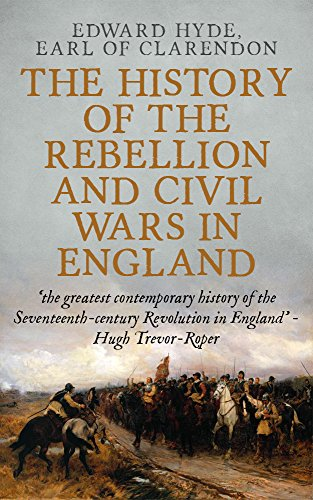 The History of the Rebellion and Civil Wars in England: A Selection