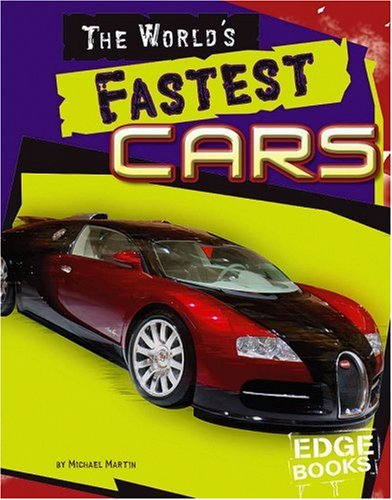 The World's Fastest Cars (The World's Top Tens)