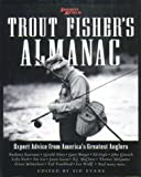 Trout Fisher s Almanac: Expert Advice from America s Greatest Anglers