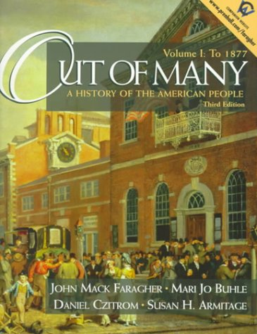 Out of Many: A History of the American People, Volume I: To 1877 (3rd Edition)
