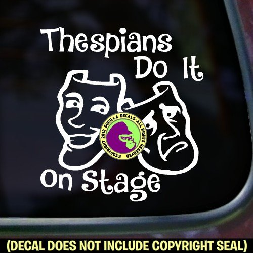 THESPIANS DO IT ON STAGE Drama Actor Actress Club Stage Acting Actress Comedy Tragedy Mask Vinyl Decal Bumper Sticker Car Window Laptop Wall Sign WHITE