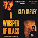 A Whisper of Black Audiobook by Clay Harvey Narrated by Jerry Sciarrio