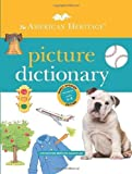 img - for The American Heritage Picture Dictionary by American Heritage Dictionaries, Editors of the (2012) Hardcover book / textbook / text book