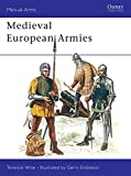 Medieval European Armies 1300-1500 (Men at Arms Series, 50)