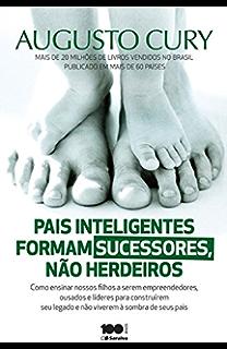 20 Regras De Ouro Para Educar Filhos E Alunos Ebook Augusto Cury