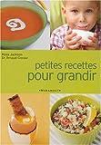 Petites recettes pour grandir : De 2 ans à 12 ans