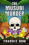 The Musubi Murder: A Professor Molly Mystery (Professor Molly Mysteries Book 1)