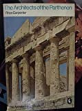 img - for The Architects of the Parthenon (The architect and society) book / textbook / text book
