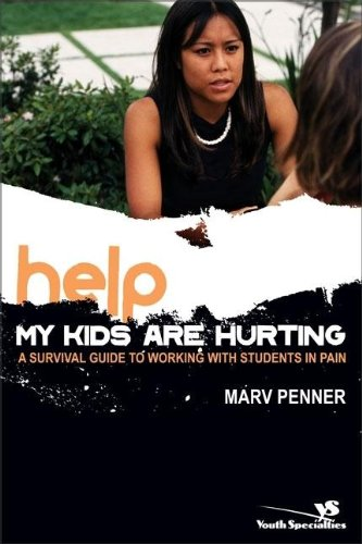 Help! My Kids Are Hurting: A Survival Guide to Working with Students in Pain (Youth Specialties (Paperback))