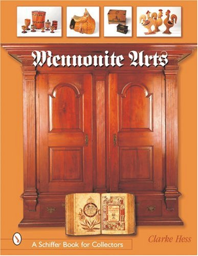 Mennonite Arts (Schiffer Book for Collectors) by Brand: Schiffer Pub Ltd