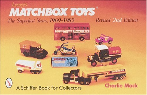 Lesney's Matchbox Toys: The Superfast Years, 1969-1982 With Price Guide -