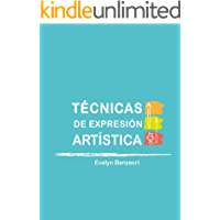 Técnicas de Expresión Artística: Guía de Artes Plásticas para Niños
