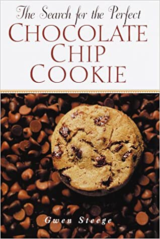 The Search for the Perfect Chocolate Chip Cookie by Gwen Steege - Over 100 delicious and inventive variations of that original recipe--from all-chocolate extravaganzas to tempting add-ins such as macadamia nuts, Amaretto, maple syrup, granola, and peanut butter--have been collected here from cookie chefs across the country. In this cookbook laced with sweet bits of chip history