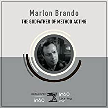 Marlon Brando: The Godfather of Method Acting: BiographyIn60 Audiobook by in60Learning Narrated by Harriet Seed