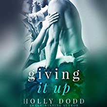 Giving It Up Audiobook by Holly Dodd Narrated by Christian Rummel, Summer Morton