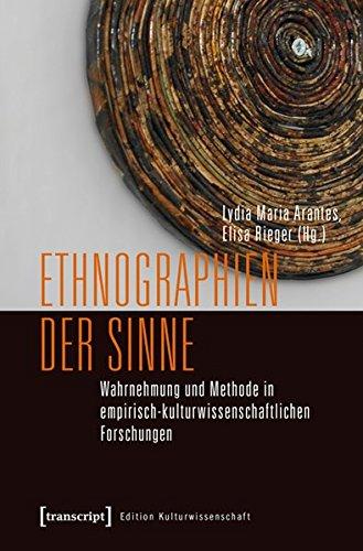 Ethnographien der Sinne: Wahrnehmung und Methode in empirisch-kulturwissenschaftlichen Forschungen (Edition Kulturwissenschaft)