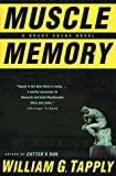 Muscle Memory, William G. Tapply, 0312205635