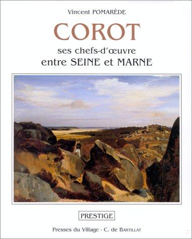 Corot: Ses chefs-d'oeuvre entre Seine et Marne