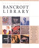 Exploring the Bancroft Library, Charles B. Faulhaber, 1893663191