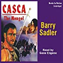 Casca: The Mongol: Casca Series #22 Audiobook by Barry Sadler Narrated by Gene Engene