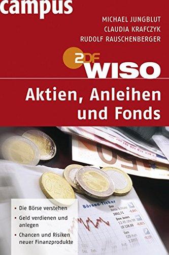 WISO: Aktien, Anleihen und Fonds Taschenbuch – 18. September 2006 Michael Jungblut Claudia Krafczyk Rudolf Rauschenberger Campus Verlag