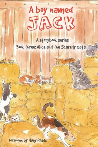 (Alice and the Scaredy Cats: A boy named Jack - a storybook series - Book three (Volume 3))