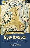 Byw Brwydr - Blodeugerdd o Ganu Gwleidyddol o 1979 I 2013
