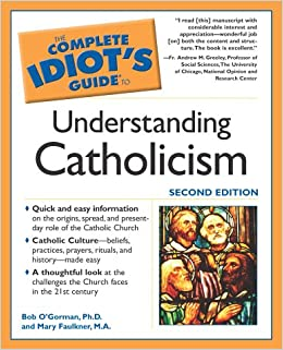 Understanding Catholicism (Complete Idiot's Guides (Lifestyle))
