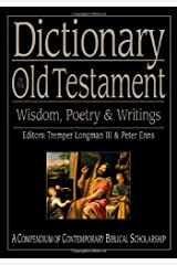 Dictionary of the Old Testament: Wisdom, Poetry & Writings (The IVP Bible Dictionary Series) Hardcover