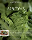 Williams-Sonoma New Healthy Kitchen: Starters
