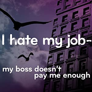 I Hate My Job Audiobook