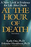 img - for At the Hour of Death: A New Look at Evidence for Life After Death book / textbook / text book