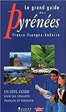 Le grand guide des Pyrénées : France, Espagne, Andorre par Fontaine