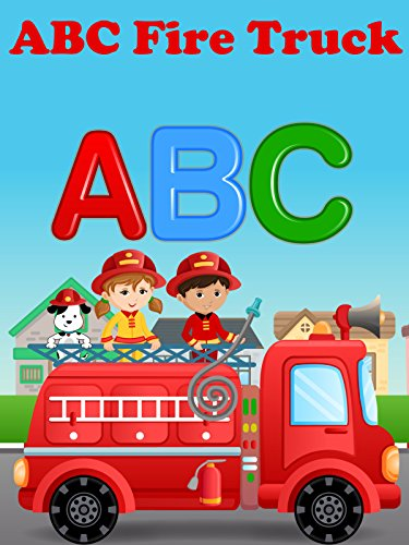 ABC Fire Truck Video For Kids - Learning The Alphabet With The Fire Engine (Firefighter Movies For Kids)