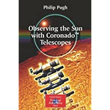 Observing the Sun with Coronado™ Telescopes (The Patrick Moore Practical Astronomy Series)
