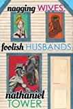 Nagging Wives, Foolish Husbands, Nathaniel Tower, 0615970354