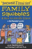 img - for Because I Said So!: Family Squabbles & How to Handle Them (Go Parents! Guide) book / textbook / text book