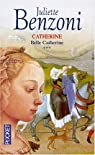 Catherine, tome 3 : Belle Catherine par Benzoni