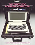 The Tandy Model 200 Portable Computer - A Complete Step-by-Step Learner's Manual, David A. Lien, 0932760309