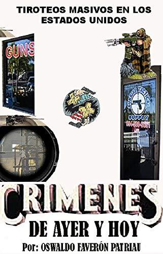 Tiroteos Masivos en Estados Unidos (Crímenes de Ayer y Hoy nº 3)