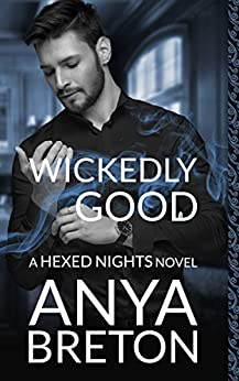 Wickedly Good: A Hexed Nights Novel by [Breton, Anya]