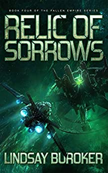 Relic of Sorrows: Fallen Empire, Book 4 by [Buroker, Lindsay]