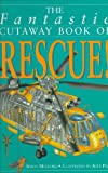 Fantastic Cutaway Book of Rescue, Simon Mugford, 0761306161