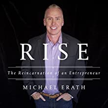 Rise: The Reincarnation of an Entrepreneur Audiobook by Michael Erath Narrated by Joel Richards