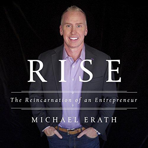 Rise: The Reincarnation of an Entrepreneur