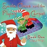 Santa Claus and the Flying Carpet, Leo J. Du Lac, 1456010352