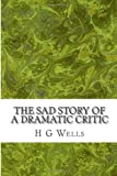 The Sad Story of a Dramatic Critic, H.g. Wells, 1497387523