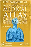 Topographical and Pathotopographical Medical Atlas of the Chest, Abdomen, Lumbar Region, and Retroperitoneal Space